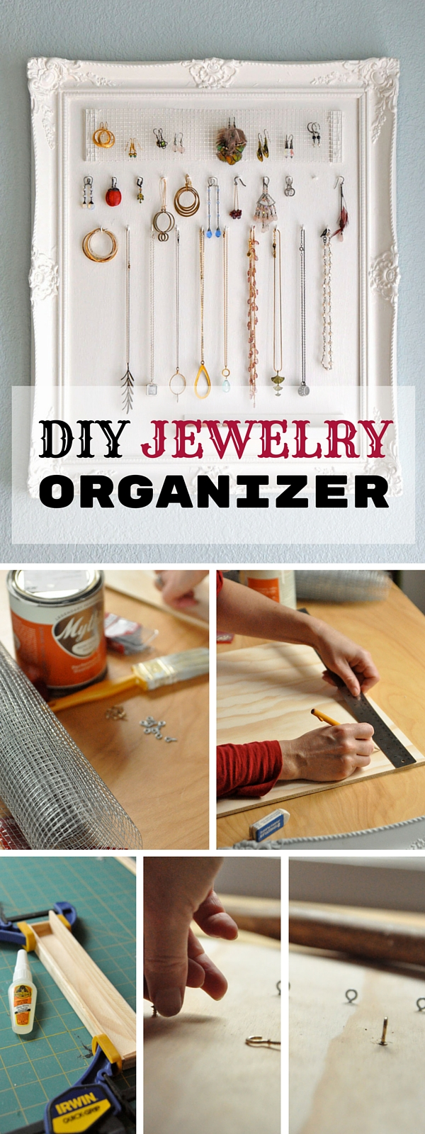Check out the tutorial:  Jewelry Organizer